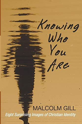 9781498218047: Knowing Who You Are: Eight Surprising Images of Christian Identity