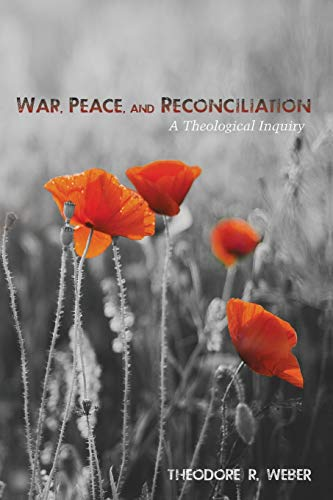 9781498218559: War, Peace, and Reconciliation: A Theological Inquiry