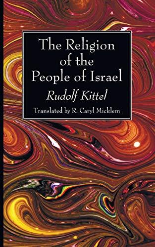 The Religion of the People of Israel: Kittel, Rudolf