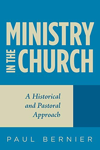 9781498219136: Ministry in the Church: A Historical and Pastoral Approach