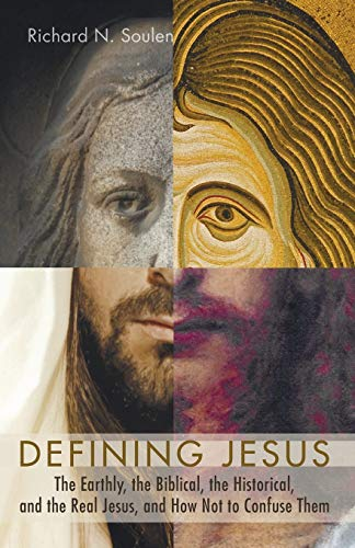 9781498219358: Defining Jesus: The Earthly, the Biblical, the Historical, and the Real Jesus, and How Not to Confuse Them