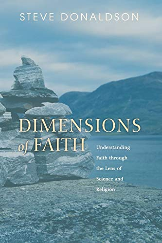 9781498220057: Dimensions of Faith: Understanding Faith through the Lens of Science and Religion