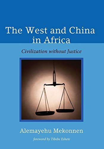 9781498220187: The West and China in Africa: Civilization without Justice