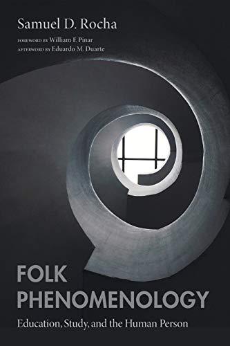 9781498220842: Folk Phenomenology: Education, Study, and the Human Person