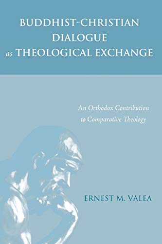 9781498221191: Buddhist-Christian Dialogue as Theological Exchange: An Orthodox Contribution to Comparative Theology