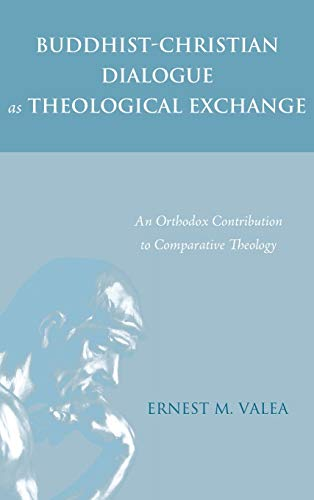 9781498221214: Buddhist-Christian Dialogue as Theological Exchange