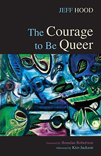 9781498221917: The Courage to Be Queer