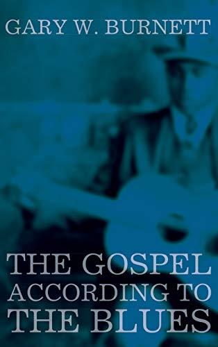 The Gospel According to the Blues: Gary W. Burnett