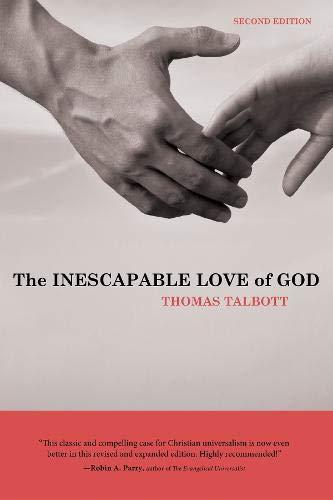 The Inescapable Love of God: Talbott, Thomas