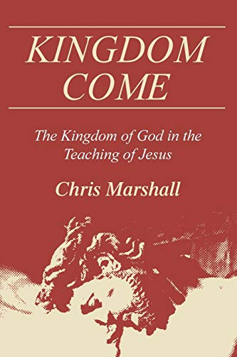 9781498222983: Kingdom Come: The Kingdom of God in the Teaching of Jesus
