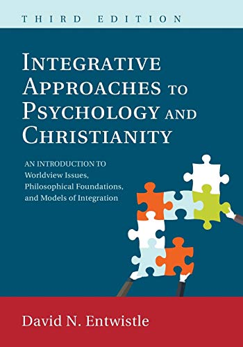9781498223485: Integrative Approaches to Psychology and Christianity, 3rd edition: An Introduction to Worldview Issues, Philosophical Foundations, and Models of Integraiton