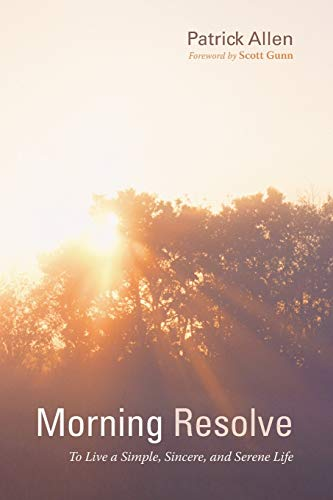 9781498223546: Morning Resolve: To Live a Simple, Sincere, and Serene Life