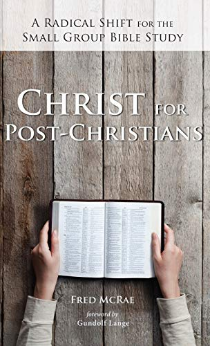 Christ for Post-Christians: Fred W McRae