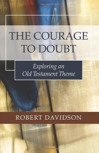 9781498223829: The Courage to Doubt: Exploring an Old Testament Theme