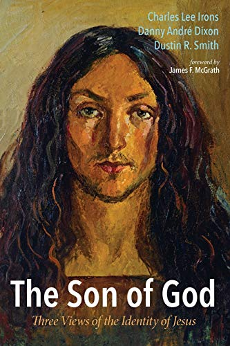 9781498224260: The Son of God: Three Views of the Identity of Jesus