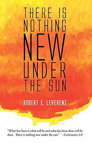 9781498224307: There is Nothing New Under the Sun