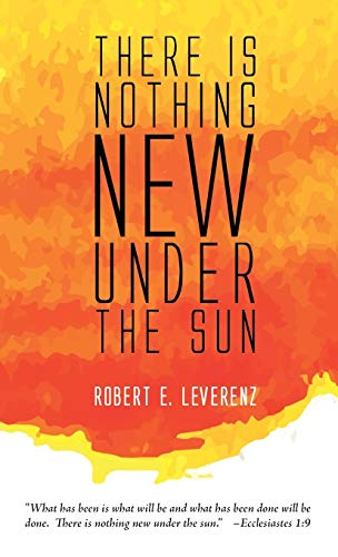 9781498224321: There Is Nothing New Under the Sun