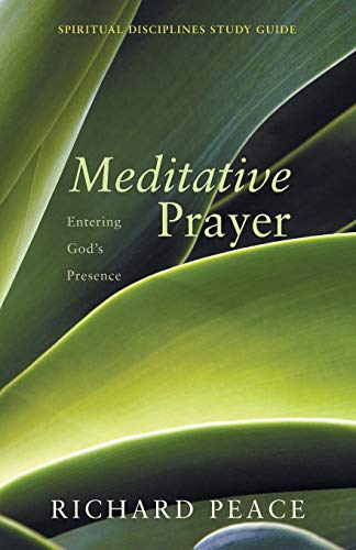 9781498224345: Meditative Prayer: Entering God's Presence (Spiritual Disciplines Study Guide)