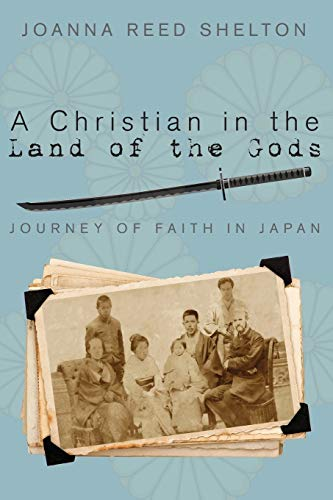 9781498224918: A Christian in the Land of the Gods: Journey of Faith in Japan