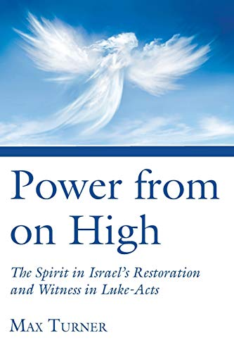 9781498225557: Power from on High: The Spirit in Israel's Restoration and Witness in Luke-Acts