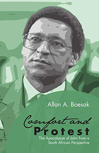 Comfort and Protest: The Apocalypse of John from a South African Perspective: Allan A. Boesak