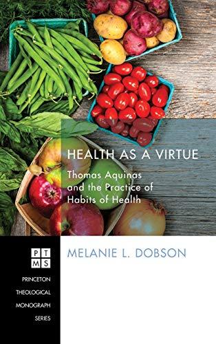 9781498226721: Health as a Virtue