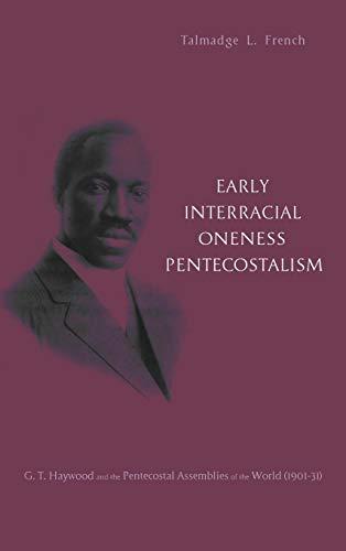 9781498226851: Early Interracial Oneness Pentecostalism