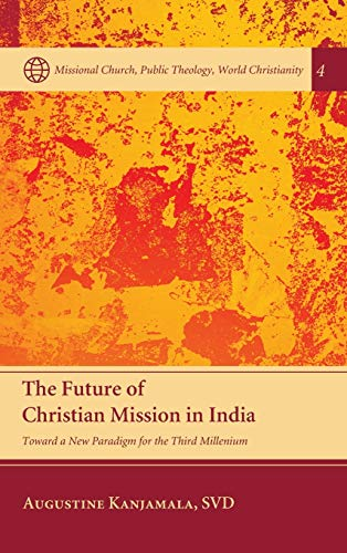 9781498227056: The Future of Christian Mission in India