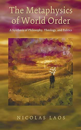 The Metaphysics of World Order: Nicolas Laos