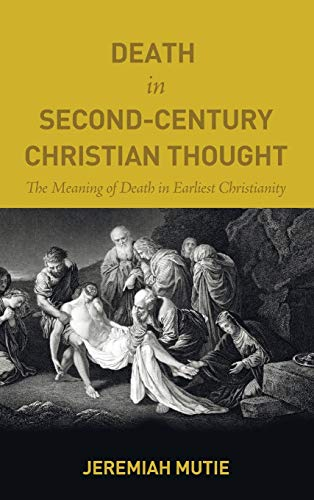 9781498227353: Death in Second-Century Christian Thought