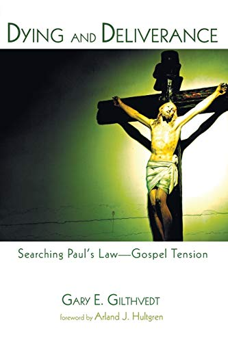 9781498229180: Dying and Deliverance: Searching Paul's Law-Gospel Tension