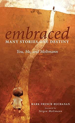 9781498229234: Embraced: Many Stories, One Destiny