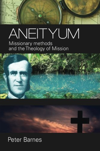 9781498229586: Aneityum: Missionary Methods and the Theology of Mission