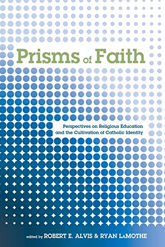 9781498229906: Prisms of Faith: Perspectives on Religious Education and the Cultivation of Catholic Identity