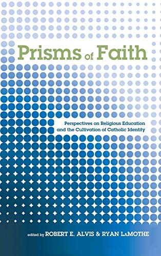 9781498229920: Prisms of Faith: Perspectives on Religious Education and the Cultivation of Catholic Identity