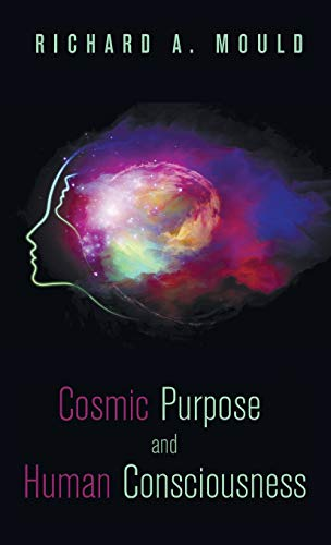 9781498231497: Cosmic Purpose and Human Consciousness
