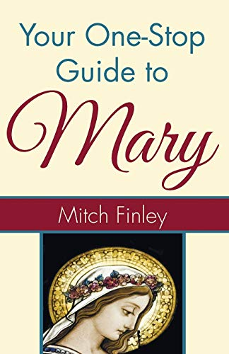 9781498232005: Your One-Stop Guide to Mary