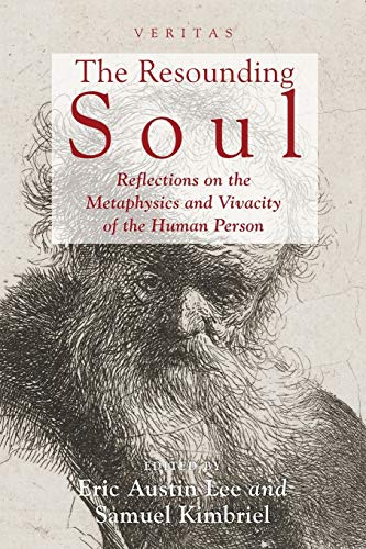9781498232074: The Resounding Soul: Reflections on the Metaphysics and Vivacity of the Human Person (Veritas)