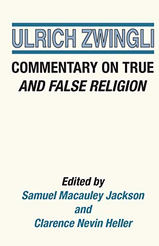 Commentary on True and False Religion: Zwingli, Ulrich