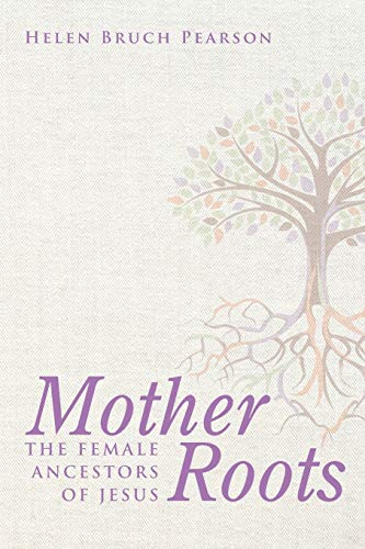 9781498232883: Mother Roots: The Female Ancestors of Jesus
