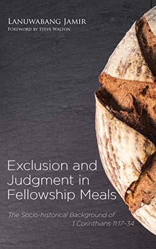 Exclusion and Judgment in Fellowship Meals (Hardcover): Lanuwabang Jamir