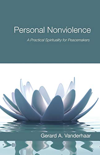 9781498234276: Personal Nonviolence: A Practical Spirituality for Peacemakers