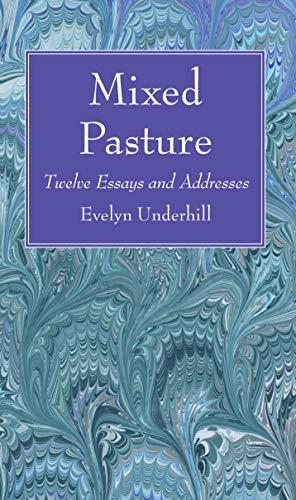 9781498234306: Mixed Pasture: Twelve Essays and Addresses