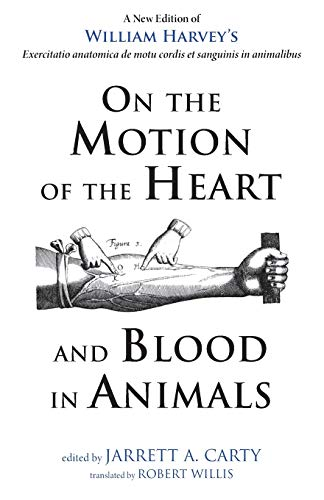 On the Motion of the Heart and: Harvey, William