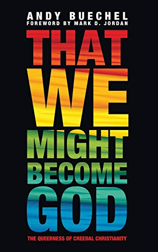 9781498236126: That We Might Become God