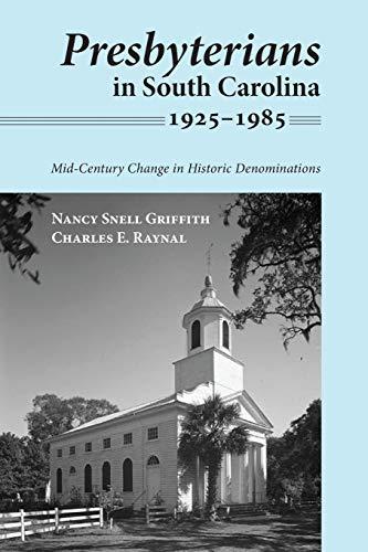 Presbyterians in South Carolina, 1925-1985 (Paperback): Nancy Snell Griffith