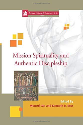 9781498238250: Mission Spirituality and Authentic Discipleship (Regnum Edinburge Centenary Series)