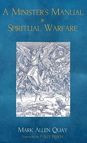 9781498238557: A Minister's Manual for Spiritual Warfare
