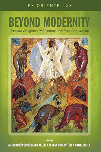 Beyond Modernity: Russian Religious Philosophy and Post-Secularism: Pickwick Publications