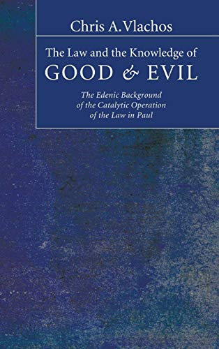 9781498249690: The Law and the Knowledge of Good and Evil